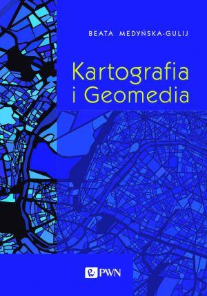 Kartografia i Geomedia autorstwa prof. Beaty Medyńskiej-Gulij jest już w bibliotece WNGiG